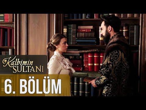 Kalbimin Sultanı 6. Bölüm