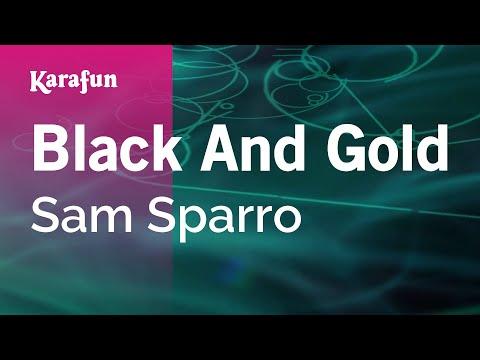 Karaoke Black And Gold - Sam Sparro *