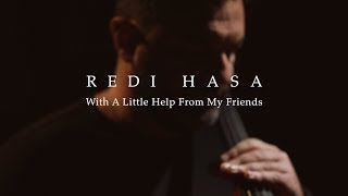 Redi Hasa - With A Little Help From My Friends - (Beatles Cello Cover)