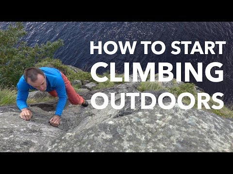 How To Start Climbing Outdoors