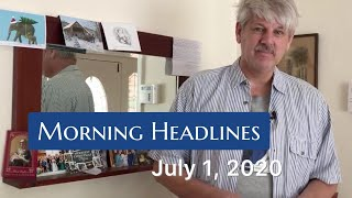 Morning Headlines: July 1, 2020