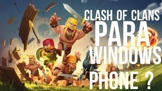 ¿Clash Of Clans Para Windows Phone?    Información Y Noticias