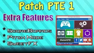 [PES 2016] Patch PTE 1 Extra Features: Scoreboard, SweetFX, Pitch Mode