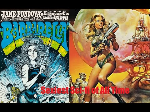 Barbarella: Comic To Movie. The Sexiest Sci-fi Of All Time