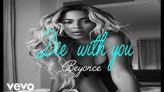 BEYONCÉ - DIE WITH YOU - (Lyrics Video) [FULL HD] (Best song of Beyonce | Wedding Song)