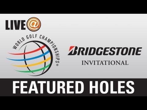 LIVE@ Bridgestone Invitational - Featured Holes, Aug. 2 (U.S. fans use PGATOUR.COM)