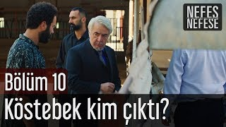 Nefes Nefese 10. Bölüm (Final) - Köstebek Kim Çıktı?