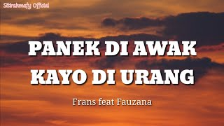 Download Frans feat Fauzana - Panek Di Awak Kayo Di Urang | Lirik Lagu Minang Terbaru 2020