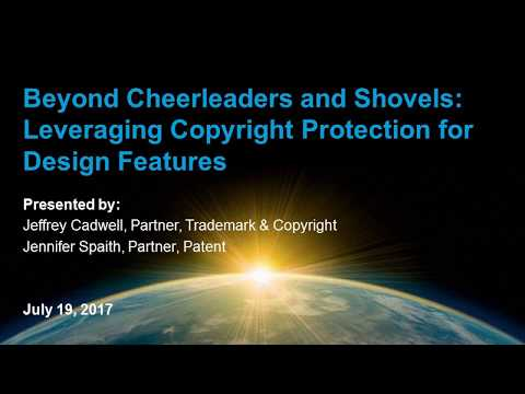 Webinar Playback: Leveraging Copyright Protection for Design Features
