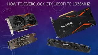 How To Overclock GTX 1050ti (Gigabyte G1 Gaming version)