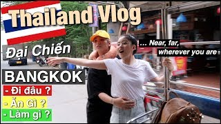 🇹🇭Thái Lan Vlog : Đi đâu ? Ăn Gì ? Làm Gì ? | BANGKOK - PATTAYA 2018 |