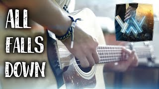 Alan Walker - All Falls Down ft. Noah Cyrus (Fingerstyle Guitar Cover)