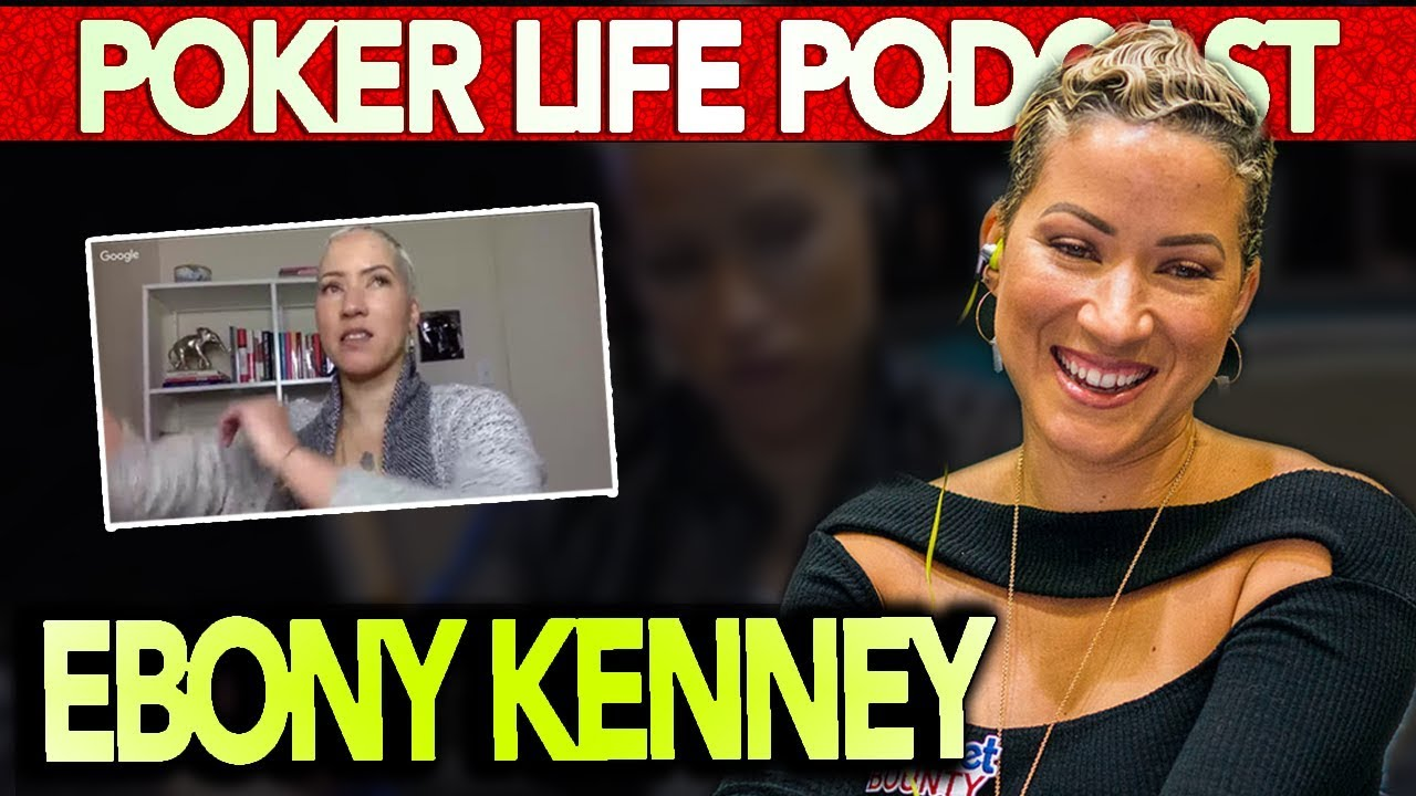 Ebony Kenney I Want To Be Great At Poker Poker Life Podcast