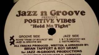 "Jazz-N-Groove presents Positive Vibes ""Hold Me Tight"""