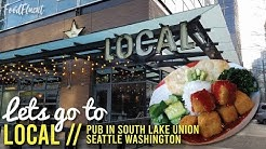 Lets go to Local in South Lake Union, Seattle Washington - Food Review