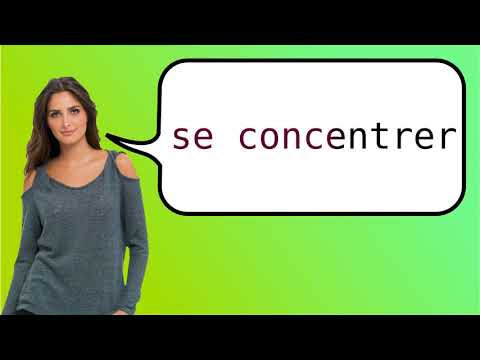 How to say 'concentrate' in French?