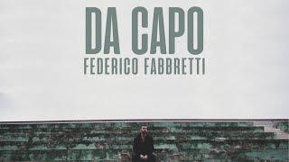 Federico Fabbretti - Da Capo Official Video