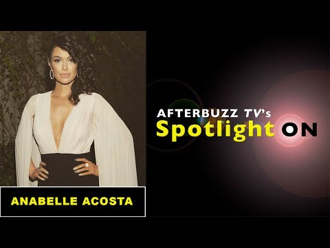 Anabelle Acosta Interview | Afterbuzz TV's Spotlight On