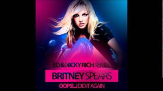 Britney Spears - Oops!...I Did It Again (Dj Nicky Rich & Dj Ed Remix)