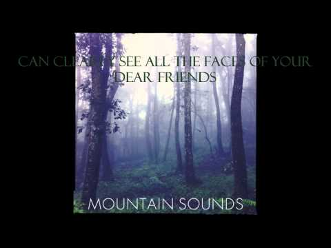 Mountain Sounds - Faces and friends (Lyrics)