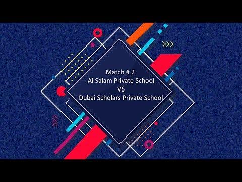 Match #2 - Al Salam Private School VS Dubai Scholars Private School