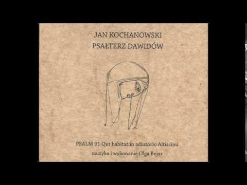 Psalm 91 Jana Kochanowskiego (Psałterz Dawidowy) - Olga Bojar
