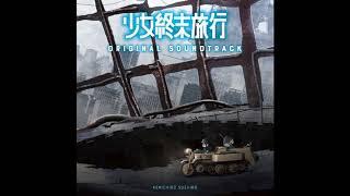 Owari no Uta - Shoujo Shuumatsu Ryokou (OST)