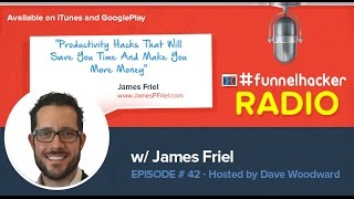 James Friel, Productivity Hacks That Will Save You Time and Make You More Money