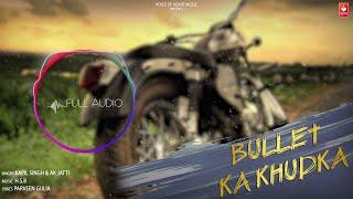 Bullet Ka Khudka (Audio) | Kapil Singh, A.K. Jatti | Latest Popular Haryanvi Songs 2018 | VOHM