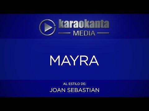 Karaokanta - Joan Sebastian - Mayra