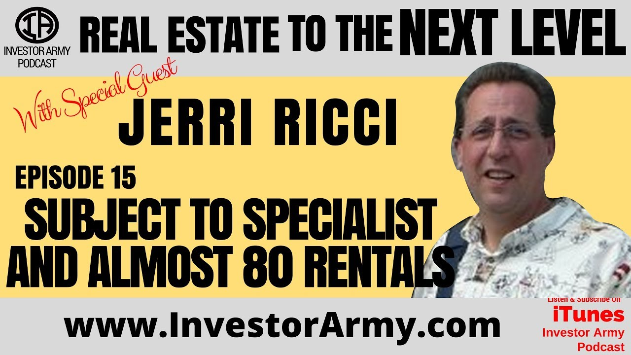 Episode #15 - Jerri Ricci - Subject To Specialist and Almost 80 Rentals
