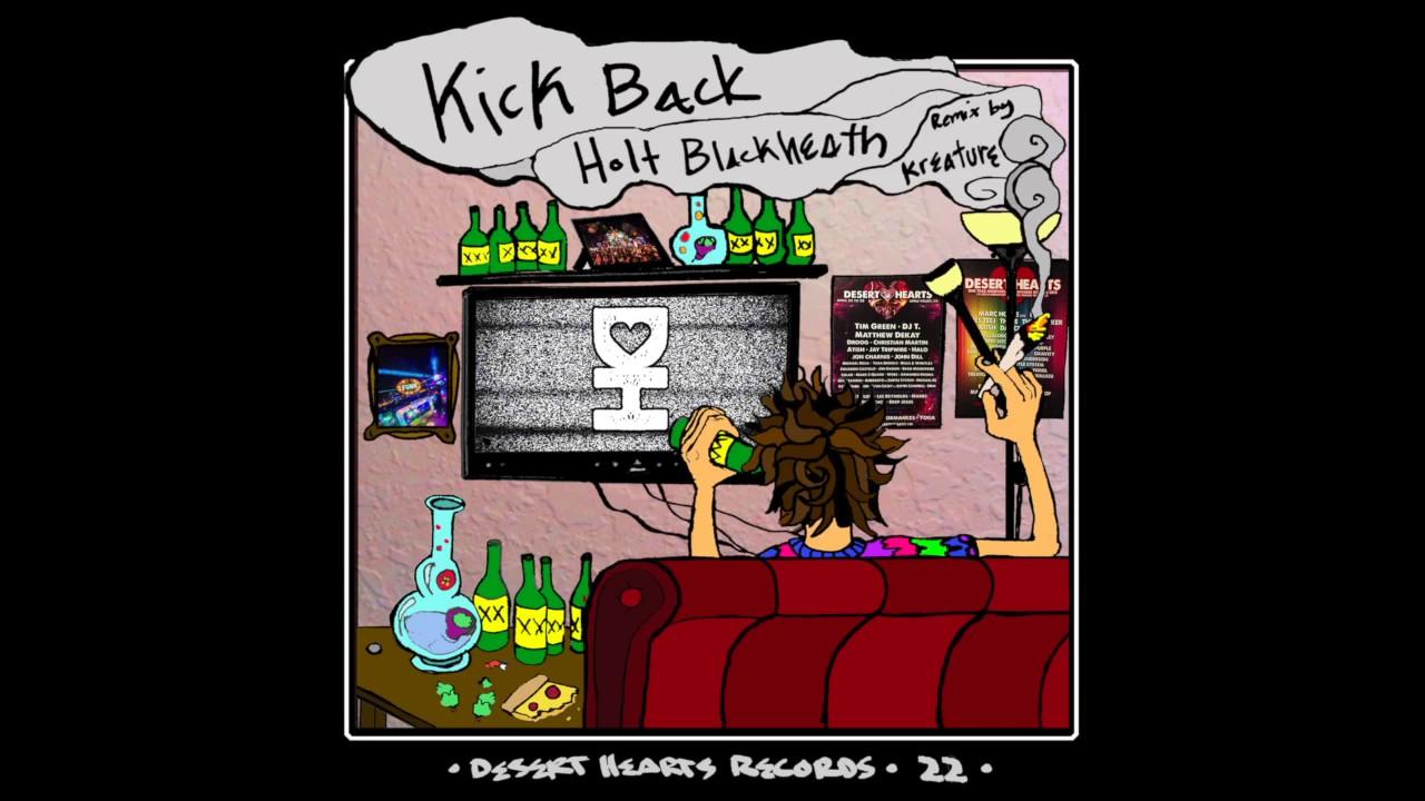 Download Holt Blackheath - Kick Back (Original Mix) [Desert Hearts Records]