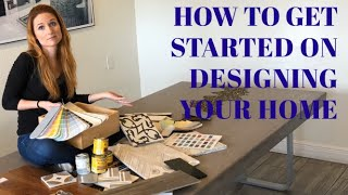 How to Get Started on Designing Your Home