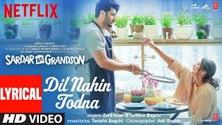 Dil Nahin Todna (Lyrical) | Sardar Ka Grandson | Arjun K, Rakul Preet | Zara Khan, Tanishk Bagchi