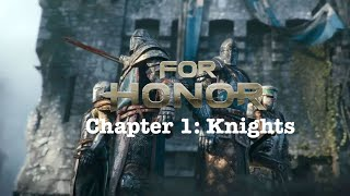 For Honor Part 3-(Chapter 1)Knights   Game Playthroughs