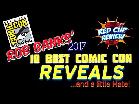 Rob Banks' San Diego Comic Con (SDCC) 2017: Top 10 Reveals