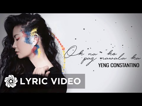 Yeng Constantino - Ok Na 'Ko Pag Nawala Ka | Lyrics - YouTube | 480 x 360 jpeg 26kB