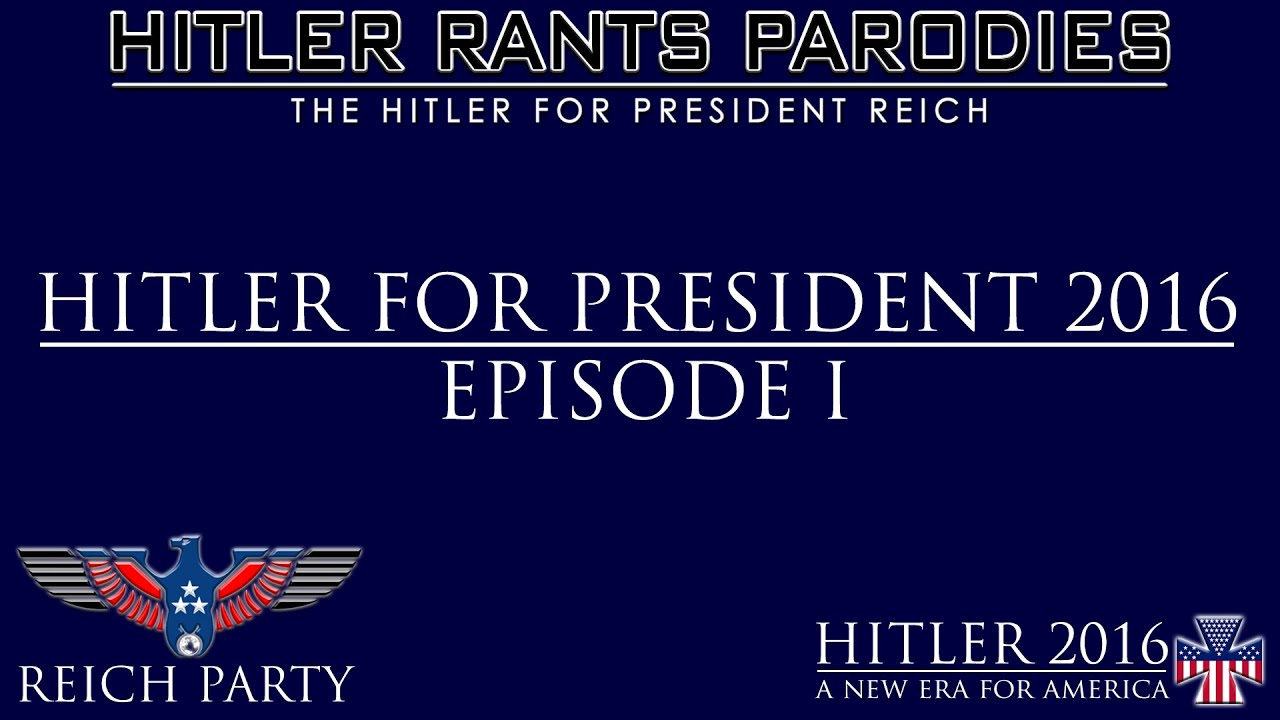 Hitler for President 2016: Episode I