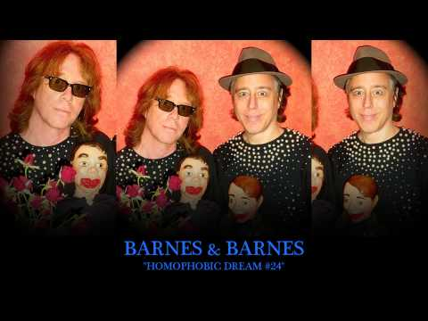 "Barnes & Barnes - ""Homophobic Dream #24"""