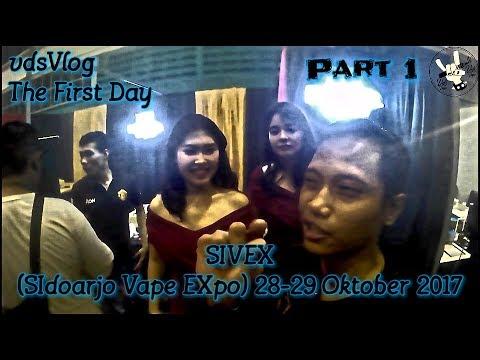 "VdsVlog ""The First Day Part 1"" - SIVEX (SIdoarjo Vape EXpo) 28-29 Oktober 2017"