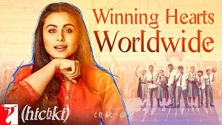 Hichki Receives Worldwide Love Part 1 | Rani Mukerji | In Cinemas Now