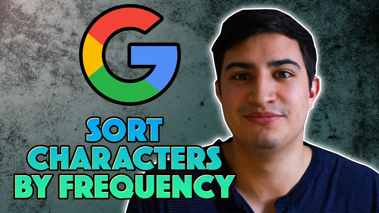 Google Coding Interview (2019) - Sort Characters By Frequency (LeetCode)
