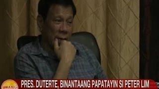 UB: Pres. Duterte, binantaang papatayin si Peter Lim kapag napatunayang siya si alias Jaguar