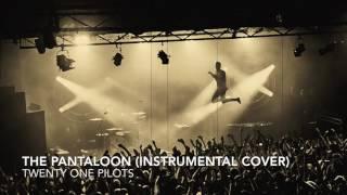 twenty one pilots: The Pantaloon (Instrumental Cover)