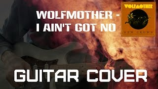 Wolfmother - I Ain't Got No (Guitar Cover Full HD)