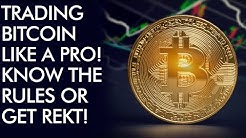 Trading Bitcoin Like A  Pro - Know the Rules for SUCCESS