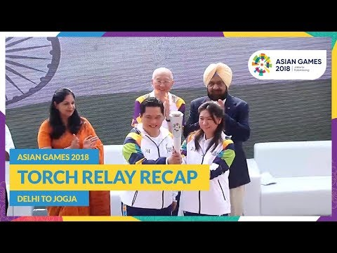 Asian Games 2018 - Torch Relay Recap (New Delhi - Yogyakarta)