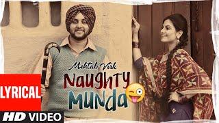 Naughty Munda (Full Lyrical Video Song) Mehtab Virk | Desi Routz | Jaggi Sandhu | Punjabi Songs