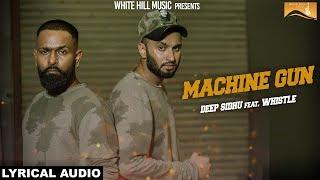 Machine Gun (Lyrical Audio) Deep Sidhu feat. Whistle | Latest Punjabi Songs 2017 | White Hill Music