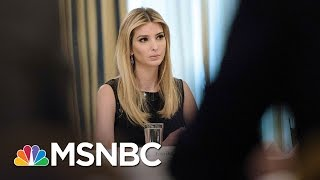 Ivanka Trump Watches Father Butcher Women's Rights | AM Joy | MSNBC